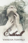 Enthrall - Vanessa Fewings