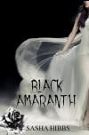 Black Amaranth - Sasha Hibbs
