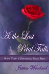 As the Last Petal Falls - Jessica Woodard