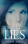 Two Little Lies - T.A. Kunz