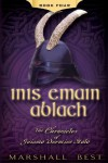 Inis Emain Ablach: 4 (The Chronicles of Guiamo Durmius Stolo) - Marshall Best