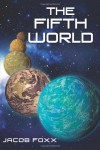 The Fifth World (Oraibi, #1) - Jacob Foxx
