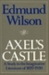 Axel's Castle: A Study in the Imaginative Literature of 1870-1930 - Edmund Wilson
