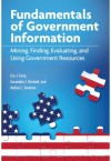 Fundamentals of Government Information: Mining, Finding, Evaluating, and Using Government Resources - Erice J. Forte, Cassandra J. Hartnett, Andrea L. Sevetson