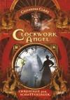 Clockwork Angel: Chroniken der Schattenjäger  - Cassandra Clare, Heinrich Koop, Franca Fritz