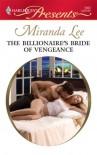 The Billionaire's Bride of Vengeance - Miranda Lee