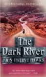 The Dark River  - John Twelve Hawks