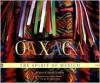 Oaxaca: The Spirit of Mexico - Judith Cooper Haden, Phil Borges, Judith Cooper Haden