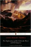 The Exploration of the Colorado River and Its Canyons - John Wesley Powell, Wallace Stegner