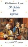 Die Schule der Egoisten - Éric-Emmanuel Schmitt, Inés Koebel