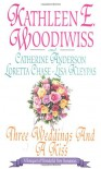 Three Weddings and a Kiss - 'Kathleen E. Woodiwiss',  'Lisa Kleypas',  'Loretta Chase',  'Catherine Anderson'