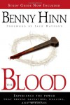 The Blood: Experience the power that brings salvation, healing, and miracles - Benny Hinn