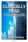 Clinically Dead: I've Seen Heaven and Hell - Jenny Sharkey, Ian McCormack