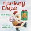 Turkey Claus - Wendi Silvano