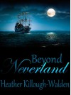 Beyond Neverland (Sequel to Forever Neverland) - Heather Killough-Walden