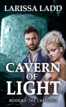 The Captured (Cavern of Light Series #3) - Larissa Ladd