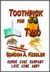 Toothpick for Two - Gordon  Kessler