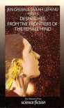 Despatches from the Frontiers of the Female Mind: An Anthology of Original Stories - Jen Green, Sarah Lefanu