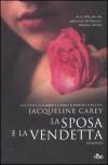 La sposa e la vendetta - Jacqueline Carey, Gianluigi Zuddas