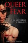 Queer Fear - Erin Sneath, K.A. Merikan, Zach Sweets, Ariel Graham, E.E. Ottoman