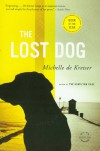 The Lost Dog: A Novel - Michelle de Kretser