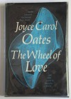 Wheel of Love and Other Stories - Joyce Carol Oates