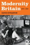 Modernity Britain: 1957-1962 - David Kynaston