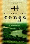 Facing the Congo: A Modern-Day Journey into the Heart of Darkness - Jeffrey Tayler