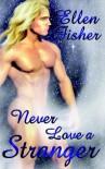 Never Love a Stranger - Ellen Fisher