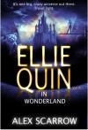 Ellie Quin in Wonderland - Alex Scarrow