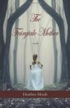 The Fairytale Mother - Heather Muzik