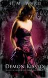 Demon Kissed  - H.M. Ward