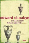Schlechte Neuigkeiten - Edward  St Aubyn