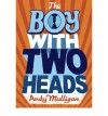 The Boy with Two Heads - Andy Mulligan