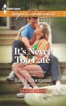 It's Never Too Late - Tara Taylor Quinn