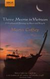 Three Moons In Vietnam - Maria Coffey
