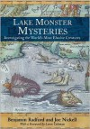 Lake Monster Mysteries: Investigating the World's Most Elusive Creatures - Benjamin Radford, Joe Nickell, Loren Coleman