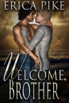 Welcome, Brother (College Fun and Gays #5) - Erica Pike