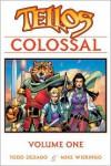 Tellos Colossal, Volume 1 - Mike Wieringo,  Todd Dezago