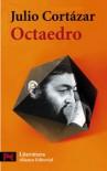 Octaedro - Julio Cortázar