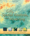 GIS, Spatial Analysis, and Modeling - David J. Maguire, Michael Batty