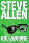 Die Laughing - Steve Allen
