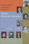 The Teachers & Writers Guide to Classic American Literature - Gary Lenhart