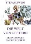 Die Welt von Gestern (German Edition) - Stefan Zweig