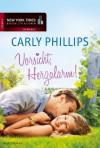 Vorsicht, Herzalarm! - Carly Phillips