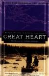 Great Heart: The History of a Labrador Adventure (Kodansha Globe) - James West Davidson, John Rugge