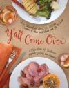 Y'all Come Over: A Celebration of Southern Hospitality, Food, and Memories - Patsy Caldwell