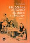 Bibliografia literatury dla dzieci i młodzieży - wiek XIX: literatura polska i przekłady - Elżbieta Boczar