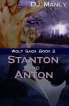 Stanton and Anton - D.J. Manly