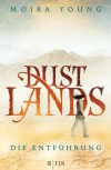 Die Entführung (Dust Lands, #1) - Moira Young, Alice Jakubeit